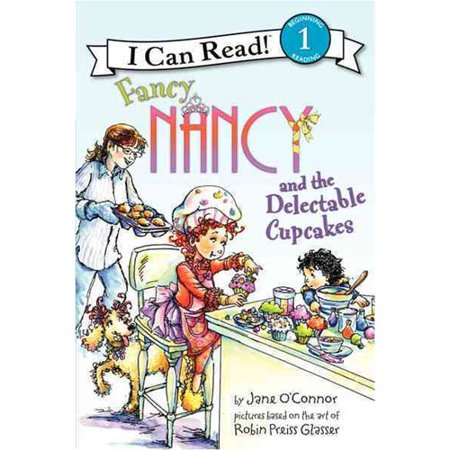 Fancy Nancy and the Delectable Cupcakes by