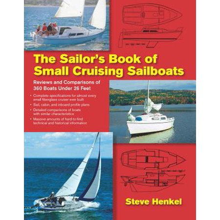 The Sailor's Book of Small Cruising Sailboats : Reviews and Comparisons of 360 Boats Under 26