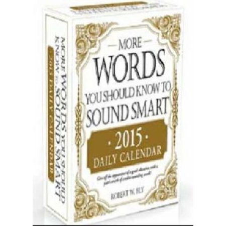 More Words You Should Know To Sound Smart 2015 Daily Calendar ()