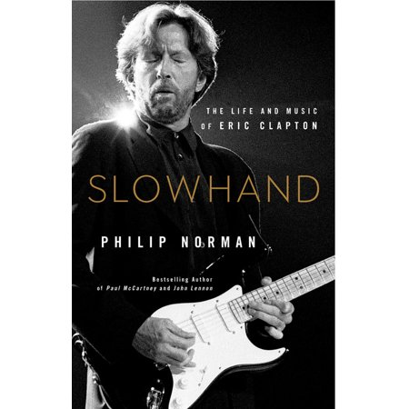 Slowhand : The Life and Music of Eric Clapton (Jj Cale Eric Clapton Road To Escondido)