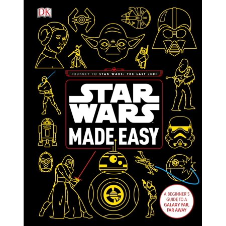 Star Wars Made Easy : A Beginner's Guide to a Galaxy Far, Far