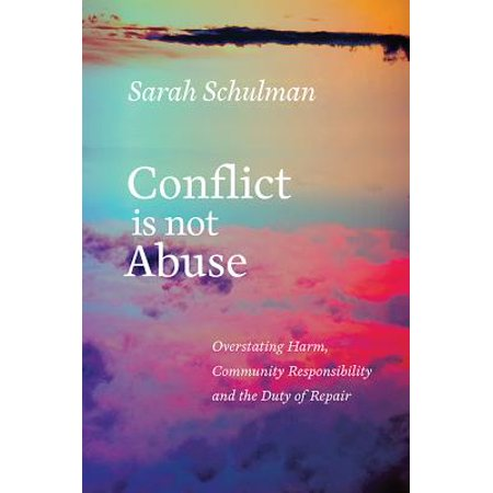 Conflict Is Not Abuse : Overstating Harm, Community Responsibility, and the Duty of (Best Man Duties And Responsibilities)