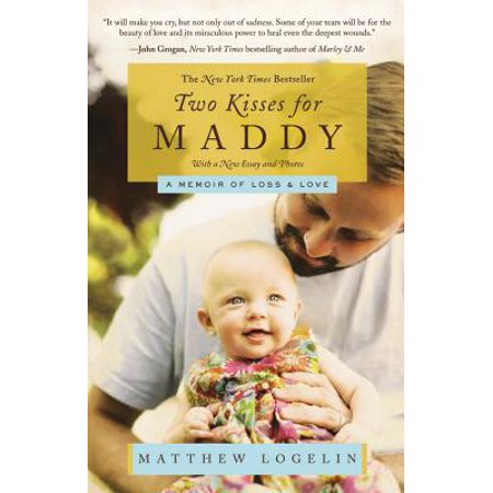 Two Kisses for Maddy : A Memoir of Loss & Love