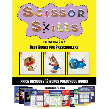 Best Books for Preschoolers: Best Books for Preschoolers (Scissor Skills for Kids Aged 2 to 4): 20 full-color kindergarten activity sheets designed to develop scissor skills in preschool children.