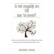 Is het mogelijk om 100 jaar te leven? - eBook
