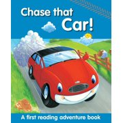Chase That Car! : A First Reading Adventure Book