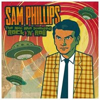 Sam Phillips: The Man Who Invented Rock 'N' Roll (CD)
