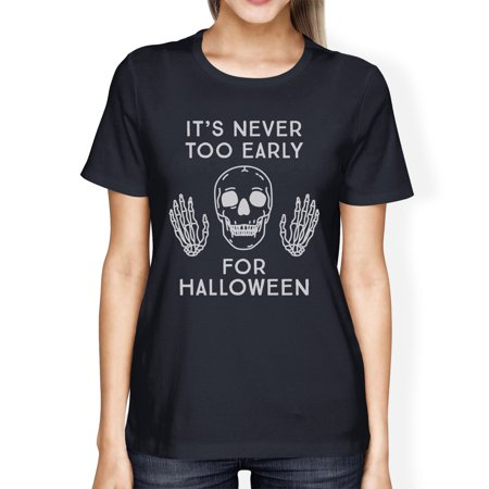 It's Never Too Early For Halloween Costume Tshirts For Women Navy - Early Century Halloween