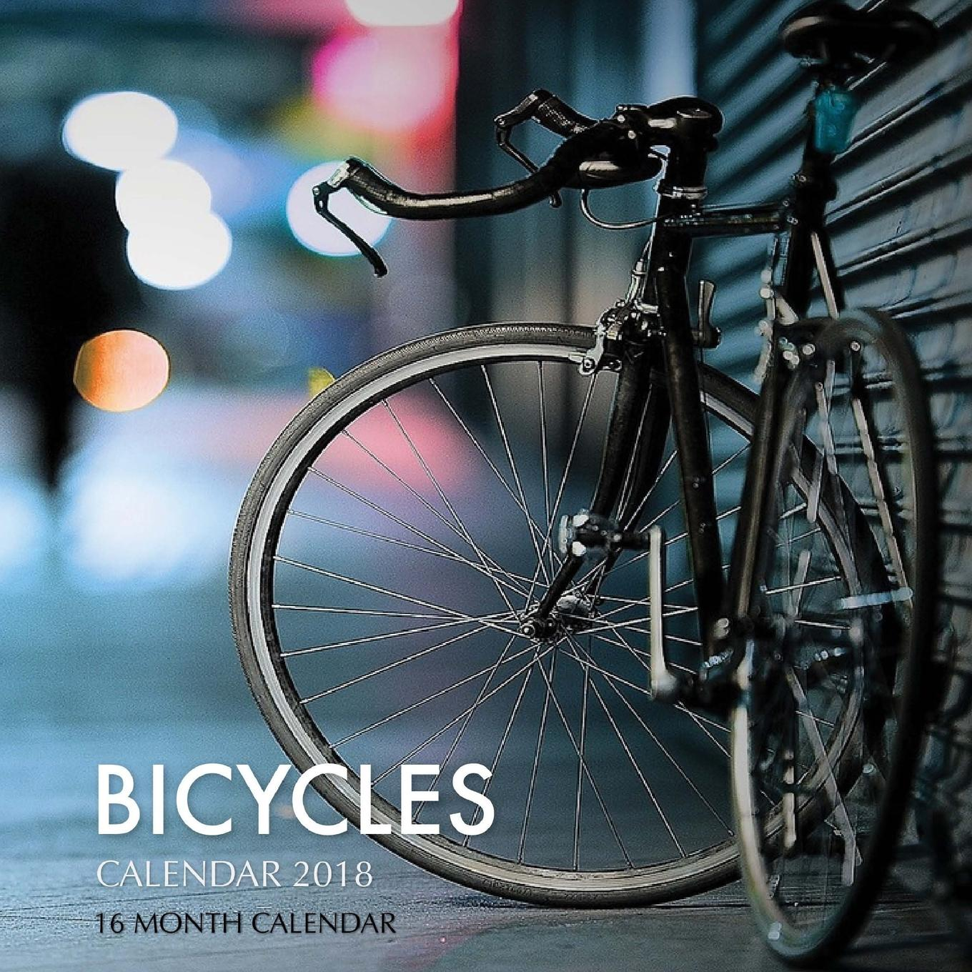 Bicycles Calendar 2018: 16 Month Calendar (Paperback)