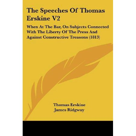 The Speeches of Thomas Erskine V2: When at the Bar, on Subjects Connected with the Liberty of the Press and Against Constructive Treasons (1813) - image 1 de 1