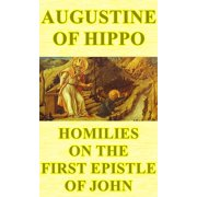 Homilies on the First Epistle of John - eBook