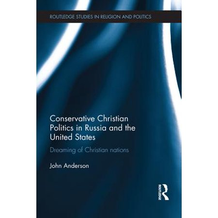 Conservative Christian Politics in Russia and the United States -