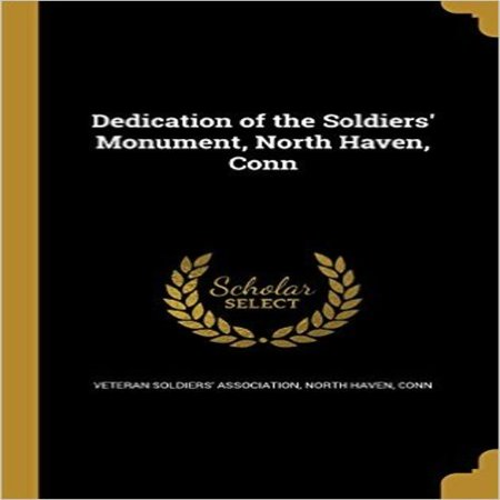 Dedication of the Soldiers' Monument, North Haven, Conn - image 1 of 1
