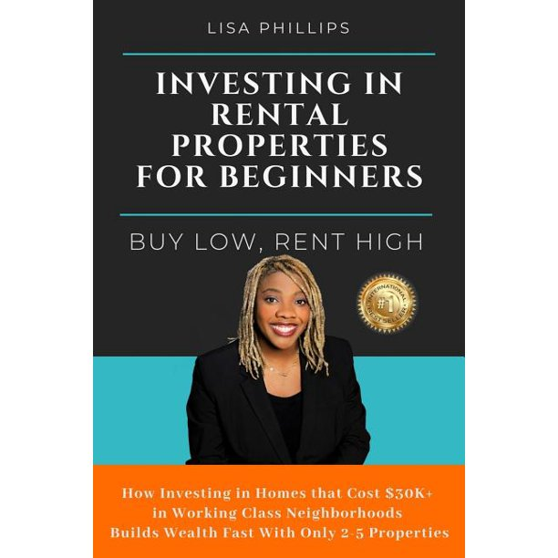 Investing in Rental Properties for Beginners: Buy Low, Rent High (Paperback)