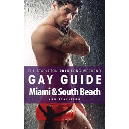 Miami & South Beach: The Stapleton 2015 Long Weekend Gay Guide - - Party City In South Miami