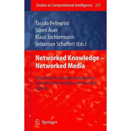 Networked Knowledge   Networked Media  Integrating Knowledge Management  New Media Technologies And Semantic Systems