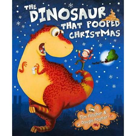 Dinosaur Christmas (The Dinosaur That Pooped Christmas)