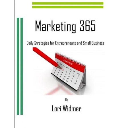 Marketing 365: Daily Strategies for Entrepreneurs and Small Business - (The Best Marketing Strategies For Small Businesses)