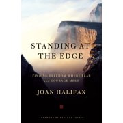 Standing at the Edge : Finding Freedom Where Fear and Courage Meet