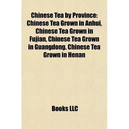 Thé chinois par province: thé chinois Cultivé dans l'Anhui, thé chinois Cultivé dans le Fujian, le thé chinois Cultivé dans le Guangdong, le thé chinois Cultivé dans le Henan