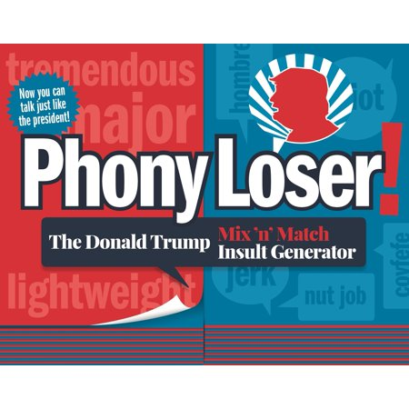 Phony Loser! : The Donald Trump Mix 'n' Match Insult