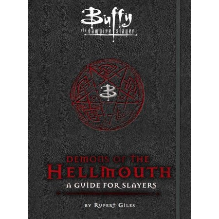 Buffy the Vampire Slayer: Demons of the Hellmouth: A Guide for