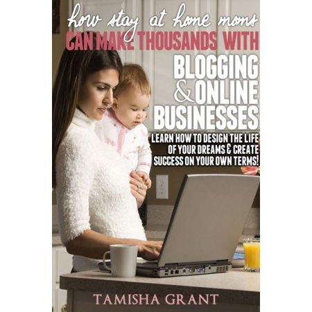 How Stay at Home Moms Can Make Thousands With Blogging & Online Businesses - (Stay At Home Mom Makes 8000 A Month)