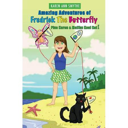 Amazing Adventures of Fredrick the Butterfly Plus Karen and Malibu Kool Kat! - Kool Kat
