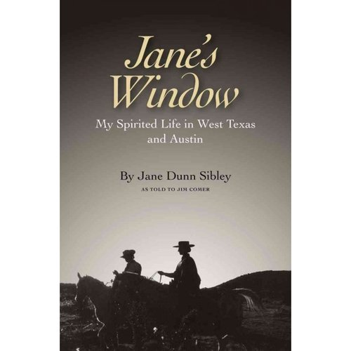 Jane's Window: My Spirited Life in West Texas and Austin