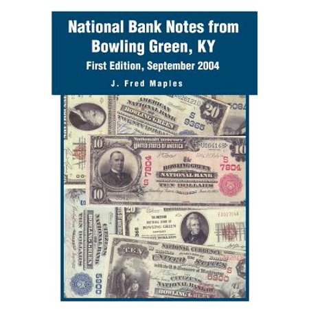 National Bank Notes from Bowling Green, KY : First Edition, September 2004 ()