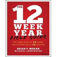 The 12 Week Year Field Guide (Paperback)