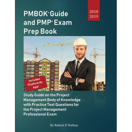 Pmbok Guide and Pmp Exam Prep Book 2018-2019 : Study Guide on the Project Management Body of Knowledge with Practice Test Questions for the Project Management Professional Exam by Robert P. (Project Status Reporting Best Practices)
