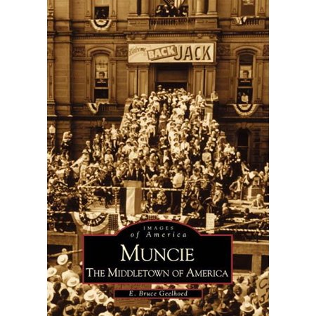 Muncie   The Middletown Of America