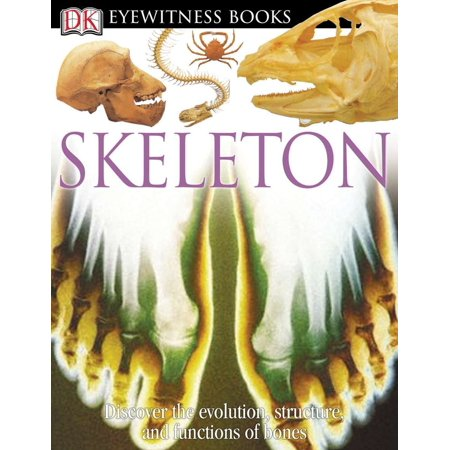 Evolution Whirlpool Bone (DK Eyewitness Books: Skeleton : Discover the Evolution, Structure, and Functions of Bones )