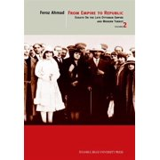 From Empire To Republic - Essays On The Late Ottoman Empire And Modern Turkey - Volume 2 - eBook