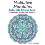 Meditative Mandalas - Coloring Book for Adults