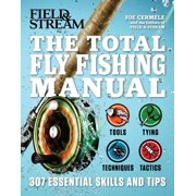The Total Fly Fishing Manual : 307 Essential Skills and Tips