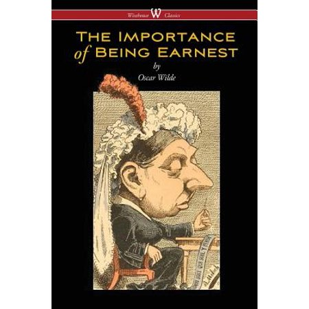 The Importance of Being Earnest (Wisehouse Classics