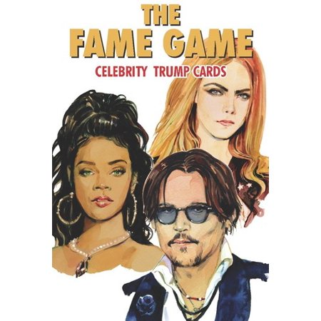 The Fame Game : Celebrity Trump Cards (Celebrities That Sold Their Soul For Fame)