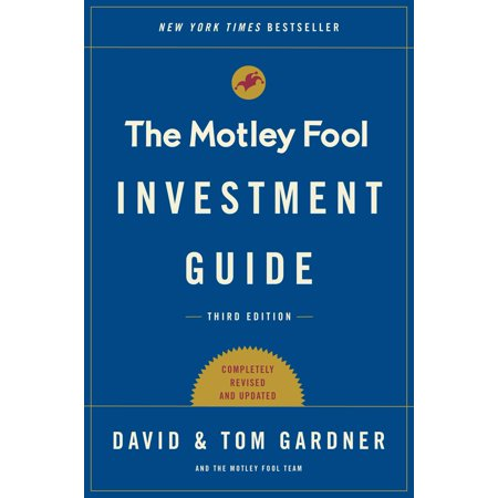The Motley Fool Investment Guide: Third Edition : How the Fools Beat Wall Street's Wise Men and How You Can (The Essentials Of Technical Communication 3rd Edition)