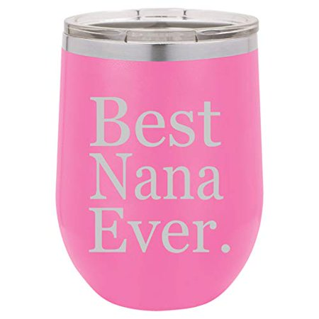 12 oz Double Wall Vacuum Insulated Stainless Steel Stemless Wine Tumbler Glass Coffee Travel Mug With Lid Best Nana Ever Grandma Grandmother