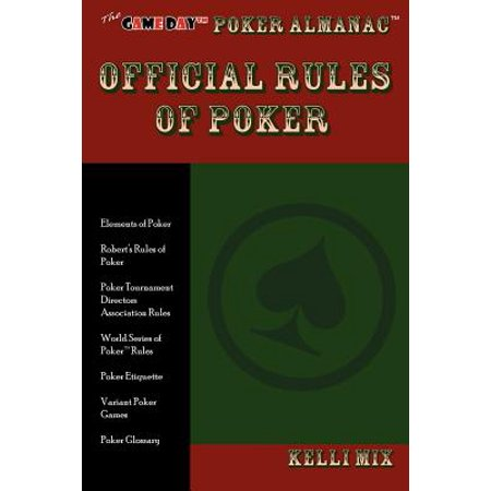 The Game Day Poker Almanac Official Rules of Poker (House Rules Poker)