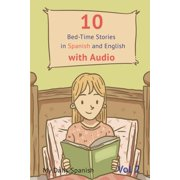 10 Bed-Time Stories in Spanish and English with audio : Spanish for Kids - Learn Spanish with Parallel English Text (Paperback)