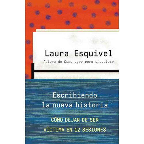 Escribiendo la nueva historia: Como dejar de ser victima en doce sesiones