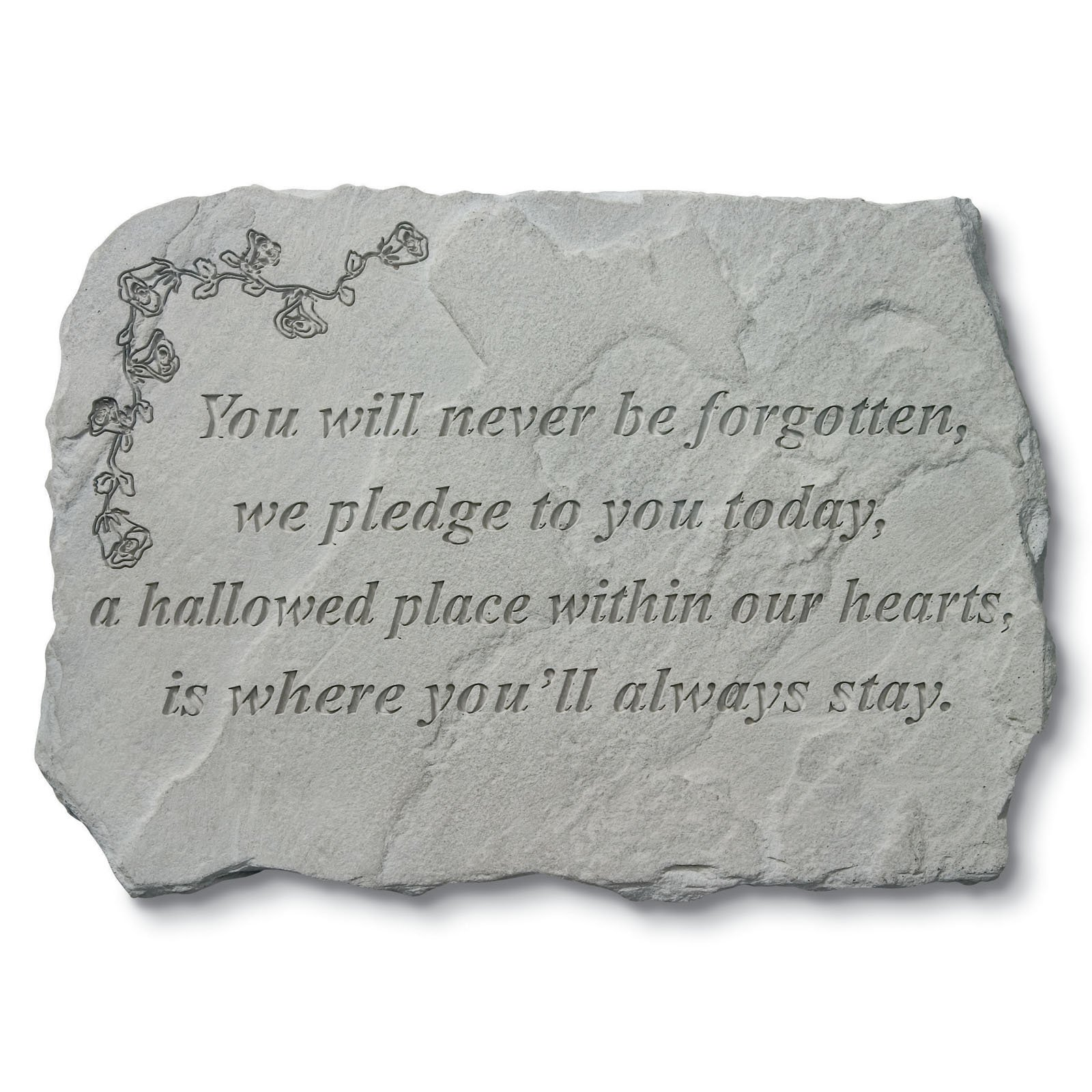 You Will Never Be Forgotten Memorial Accent Stone