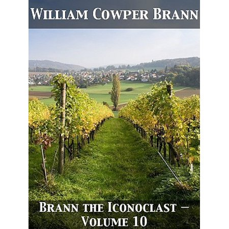 Brann the Iconoclast — Volume 10 - eBook (The Complete Works Of Brann The Iconoclast)