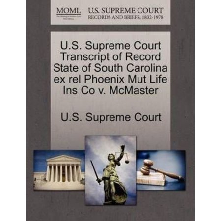 U S  Supreme Court Transcript Of Record State Of South Carolina Ex Rel Phoenix Mut Life Ins Co V  Mcmaster