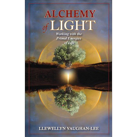 Alchemy Of Light  Working With The Primal Energies Of Life