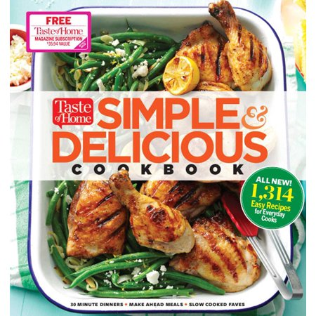 (Taste of Home Simple & Delicious Cookbook : ALL-NEW 1,314 easy recipes for today's family cooks)