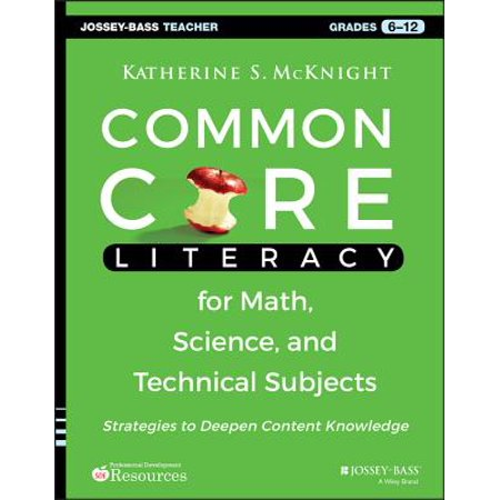 Common Core Literacy for Math, Science, and Technical Subjects, Grades 6-12 : Strategies to Deepen Content - Core Knowledge Series